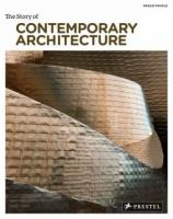 The Story of Contemporary Architecture