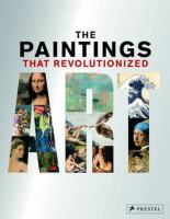 Paintings That Revolutionized Art