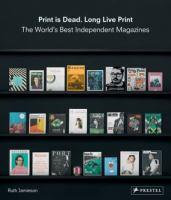 Print Is Dead, Long Live Print