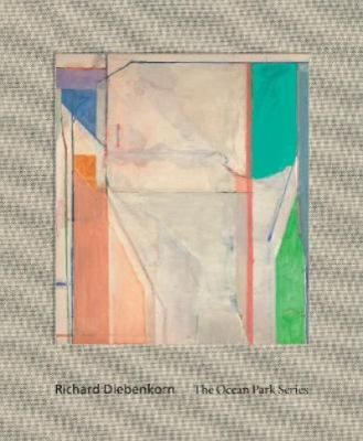 Richard Diebenkorn: the Ocean Park series book cover