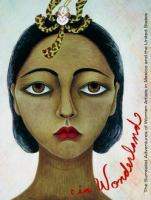 In wonderland : the surrealist adventures of women artists in Mexico and the United States book cover