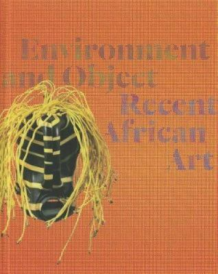 Environment and Object: recent African art book cover
