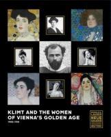 Klimt and the Women of Vienna's Golden Age 1900-1918