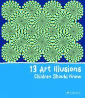 13 Art Illusions Children Should Know