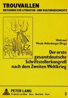 Der erste Gesamtdeutsche Schriftstellerkongress nach dem Zweiten Weltkrieg