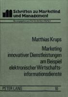 Marketing innovativer Dienstleistungen am Beispiel elektronischer Wirtschaftsinformationsdienste
