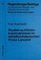 Studien zu Infinitivkonstruktionen im mittelhochdeutschen Prosa-Lancelot