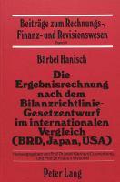 Die Ergebnisrechnung nach dem Bilanzrichtlinie-Gesetzentwurf im internationalen Vergleich (BRD, Japan, USA)