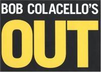 Bob Colacello's Out