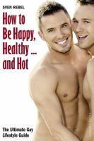How to Be Happy, Healthy ... and Hot