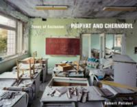 Pripyat and Chernobyl