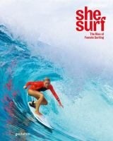 She surf : the rise of female surfing.