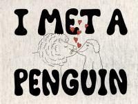 I Met A Penguin