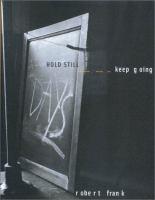 Hold Still, Keep Going