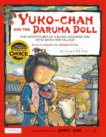 YUKO-CHAN AND THE DARUMA DOLL : The Adventures of a Blind Japanese Girl Who Saves Her Village - Yuko-chan and the Daruma Doll