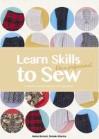 Learn skills to sew like a professional : practical tailoring methods and techniques