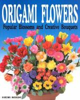 Origami Flowers : Popular Blossoms And Creative Bouquets