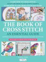 Book of Cross Stitch : An Essential Guide