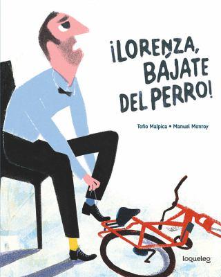 Lorenza, bájate del perro!