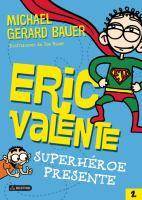 Eric Valente, superhéroe presente