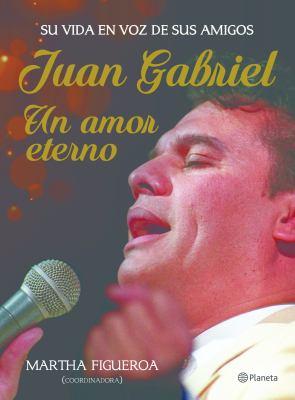 Juan Gabriel: un amor eterno book jacket