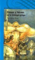 Dioses y héroes de la mitología griega / Ana María Shua ; ilustraciones de Fernando Falcone