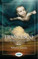 Francesco, decide volver a nacer