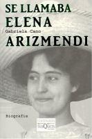 Se llamaba Elena Arizmendi