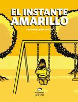 El instante amarillo : una novela gráfica de Bef