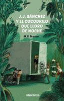 J.J. Sánchez y el cocodrilo que lloró de noche