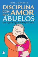 Disciplina con amor para abuelos