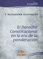 El Derecho Constitucional En La Era De La Ponderación