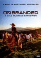Unbranded : a wild mustang expedition [videorecording (DVD)]