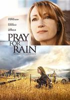 Pray for rain [videorecording]