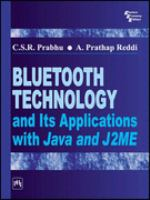Bluetooth Technology and Its Application With Java and J2ME