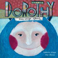 Dorothy--una amiga diferente (dorothy--a different kind of friend)