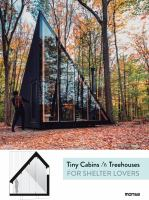 Tiny Cabins Treehouses for Shelter Lovers