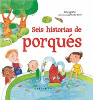 SEIS HISTORIAS DE PORQUeS/ SIX STORIES OF WHYS