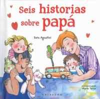 SEIS HISTORIAS SOBRE PAPA / SIX STORIES ABOUT DAD