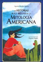 LAS HISTORIAS MAS BELLAS DE LA MITOLOGIA AMERICANA