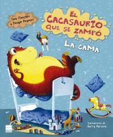 EL CACASAURIO QUE SE ZAMPo LA CAMA / THE DINOSAUR THAT POOPED THE BED!