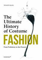 Fashion: the Ultimate History of Costume : From Prehistory to the Present Day