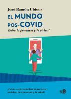 EL MUNDO POS-COVID / THE POST-COVID WORLD