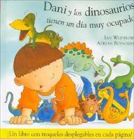 Dani y los dinosaurios tienen un día muy ocupado