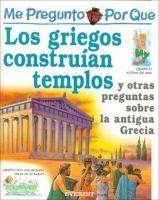 Me pregunto por qué los griegos construían templos y otras preguntas sobre la antigua Grecia