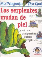 Me pregunto por qué las serpientes mudan de piel y otras preguntas sobre reptiles