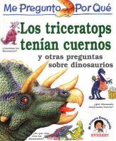 Me pregunto por qué los triceratops tenían cuernos y otras preguntas sobre dinosaurios