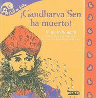 Gandharva Sen ha muerto!
