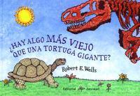 Hay algo más viejo que una tortuga gigante?