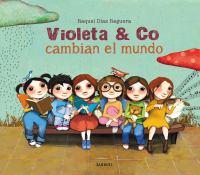 Violeta and co. Cambian el mundo